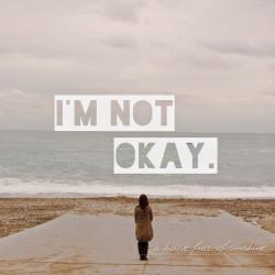 I am not okay