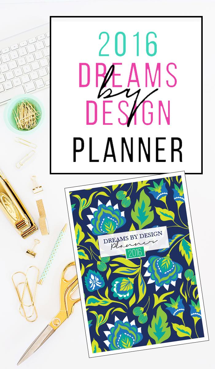 Dreams by Design Planner 2016
