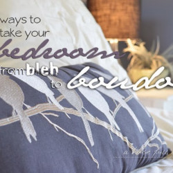 "5 ways to take your bedroom from ""bleh"" to boudoir – Master Bedroom before and after reveal!"