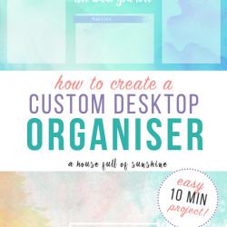 How to create a custom desktop organiser