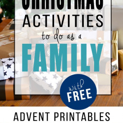 60 Christmas Activities to do as a Family (with FREE Advent printables!)
