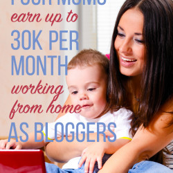 How these four moms earn up to $30K a month working from home as bloggers