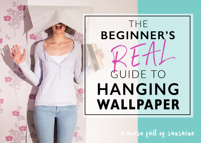 The beginner's real guide to hanging wallpaper