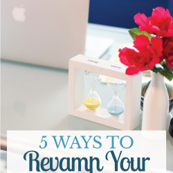 5 Ways to Revamp your Daily Routines